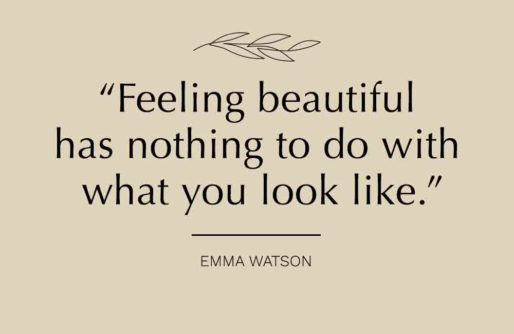 You don't have to look a certain way to be beautiful
